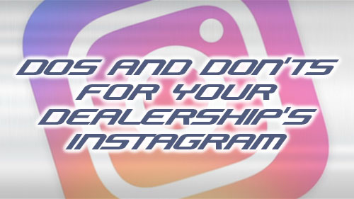 dos and donts for your dealerships instagram