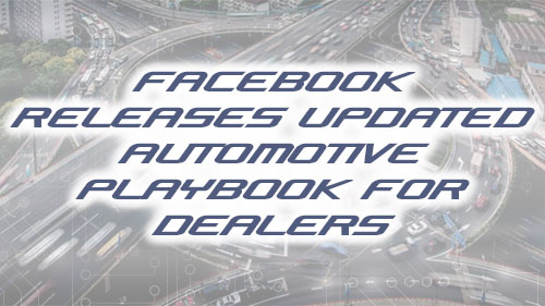 Facebook Releases Updated Automotive Playbook for Dealers